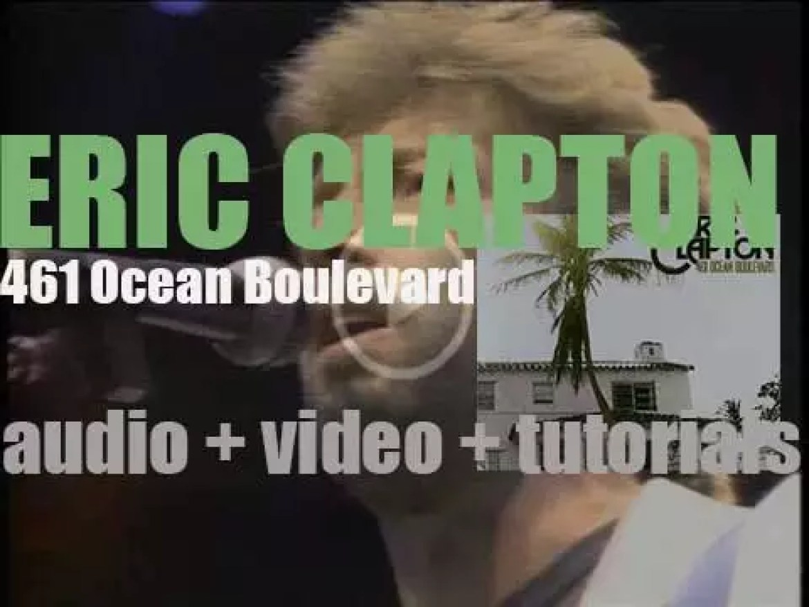 Eric Clapton is in Miami to record his second album : '461 Ocean Boulevard' featuring 'I Shot the Sheriff' (1974)