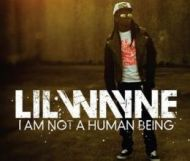 Lil Wayne s I Am Not a Human Being
