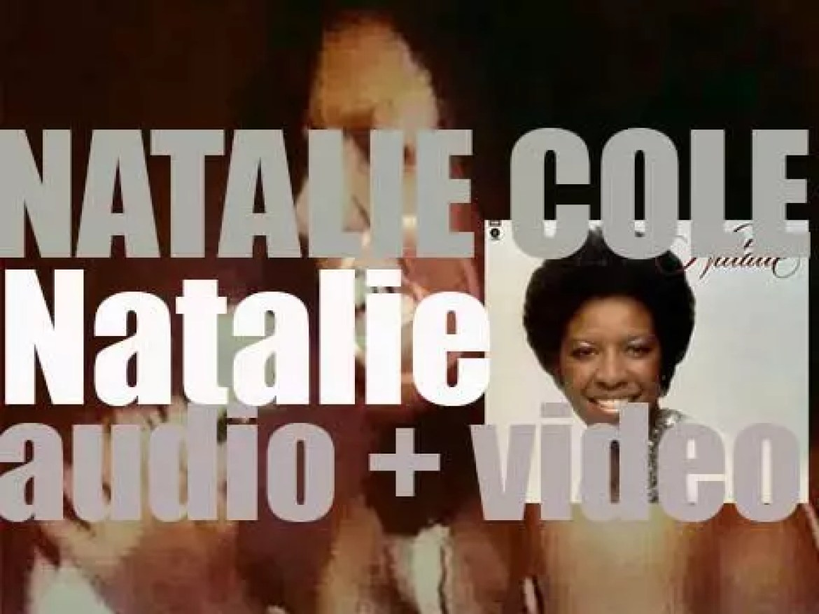 Natalie Cole releases 'Natalie,' her second album featuring 'Sophisticated Lady (She's a Different Lady)' (1976)