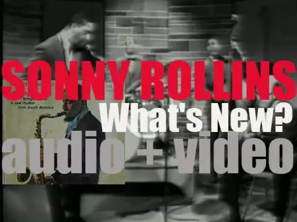 Sonny Rollins starts the recording of 'What's New?' with  with Jim Hall et al (1962)