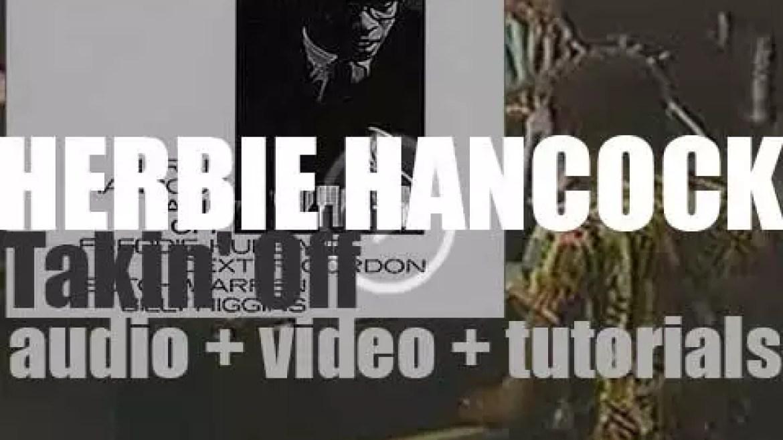 Blue Note publish Herbie Hancock's debut album : 'Takin' Off' featuring 'Watermelon Man' (1962)