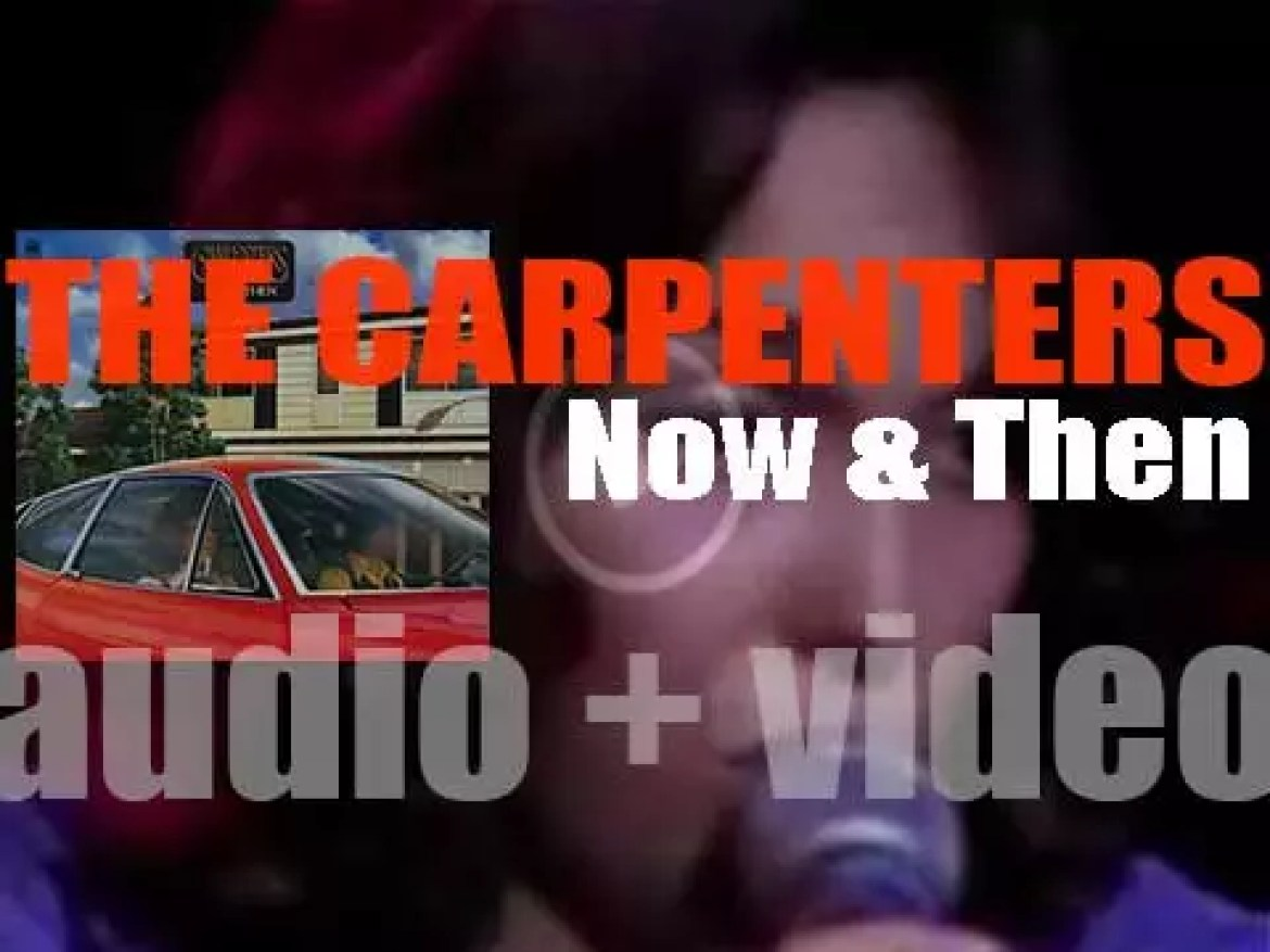A&M release The Carpenters' fifth album : 'Now & Then' (1973)