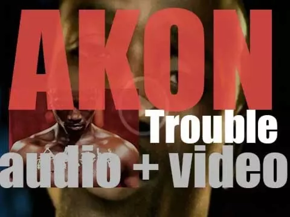 Akon releases his debut album : 'Trouble' featuring 'Lonely' (2004)