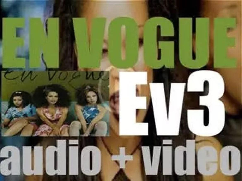 East West  publish En Vogue's third album : 'EV3' featuring 'Don't Let Go (Love)' (1997)
