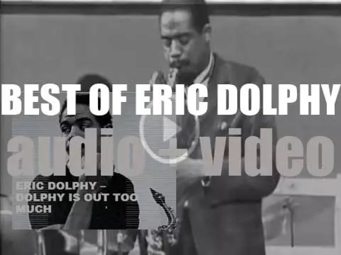 We remember Eric Dolphy. 'Dolphy Is Out Too Much'