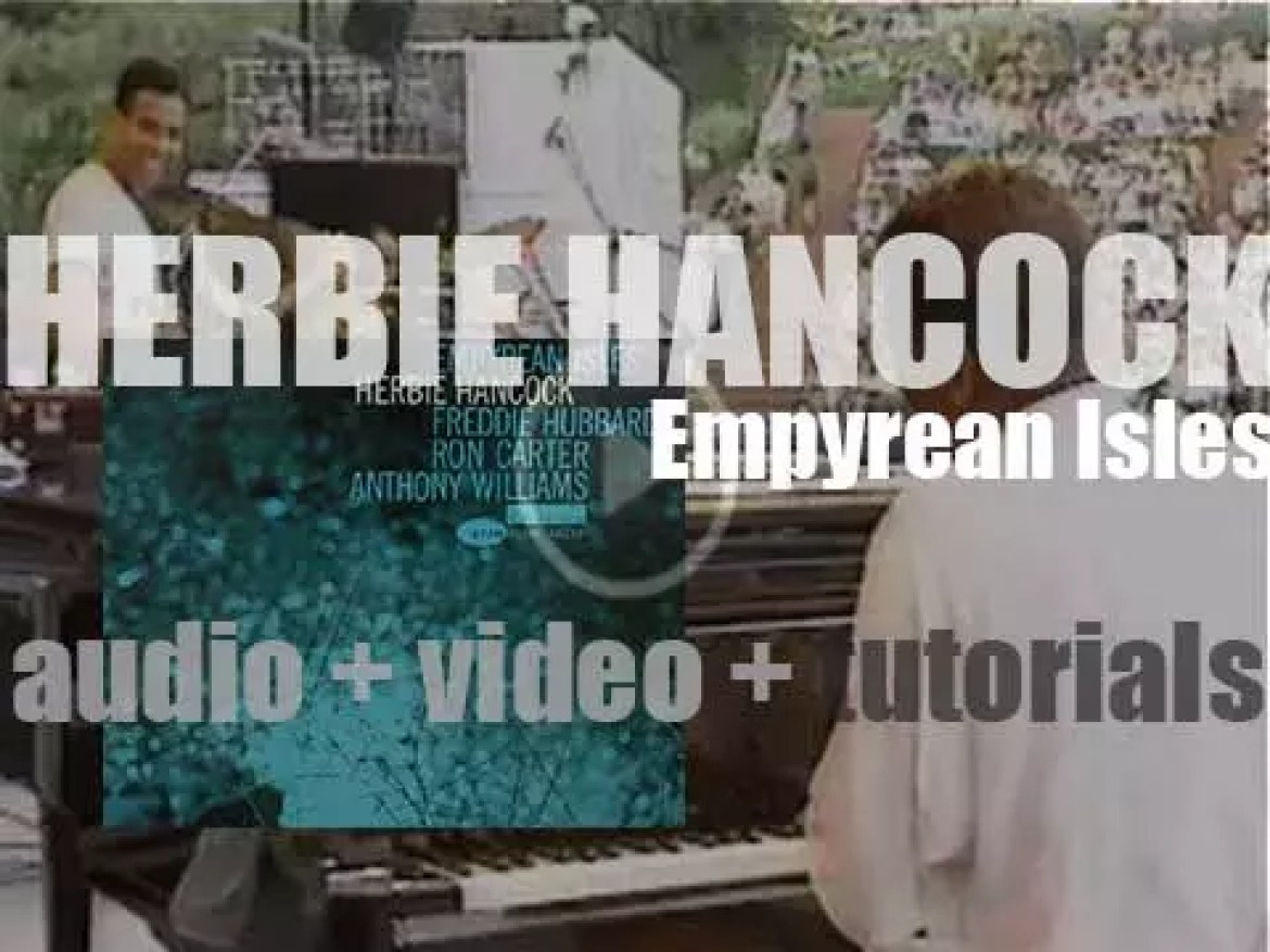 Herbie Hancock records 'Empyrean Isles' featuring 'One Finger Snap' and 'Cantaloupe Island' (1964)