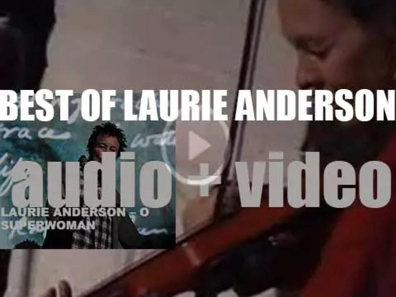 Happy Birthday Laurie Anderson. 'O Superwoman'