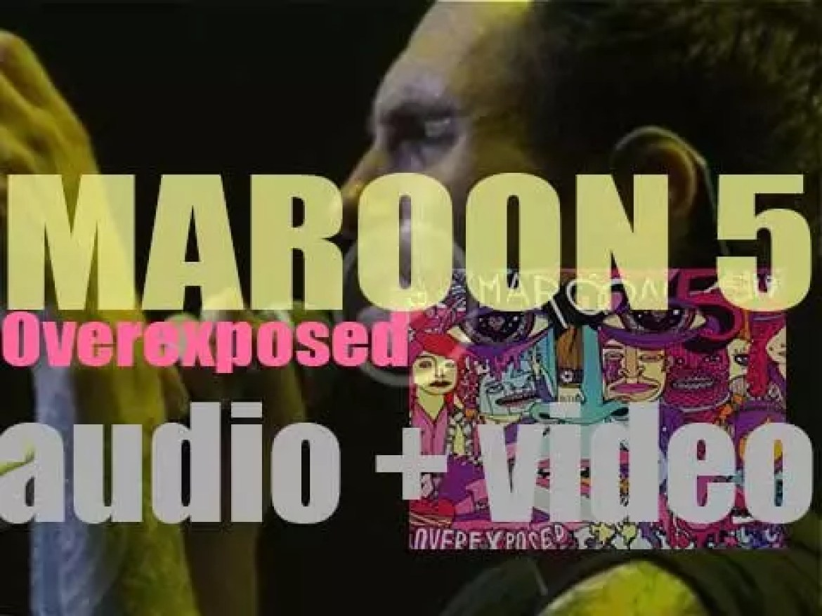 Maroon 5 release 'Overexposed,' their fourth album featuring 'Payphone' with Wiz Khalifa (2012)