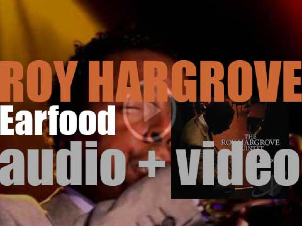 Roy Hargrove Quintet releases 'Earfood' featuring 'Strasbourg/St. Denis' (2008)