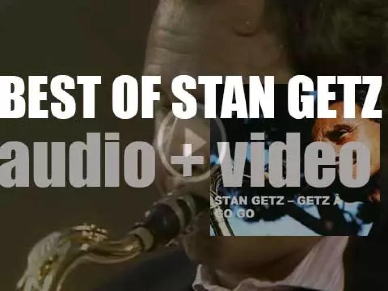 We remember Stan Getz. 'Getz à Go Go'