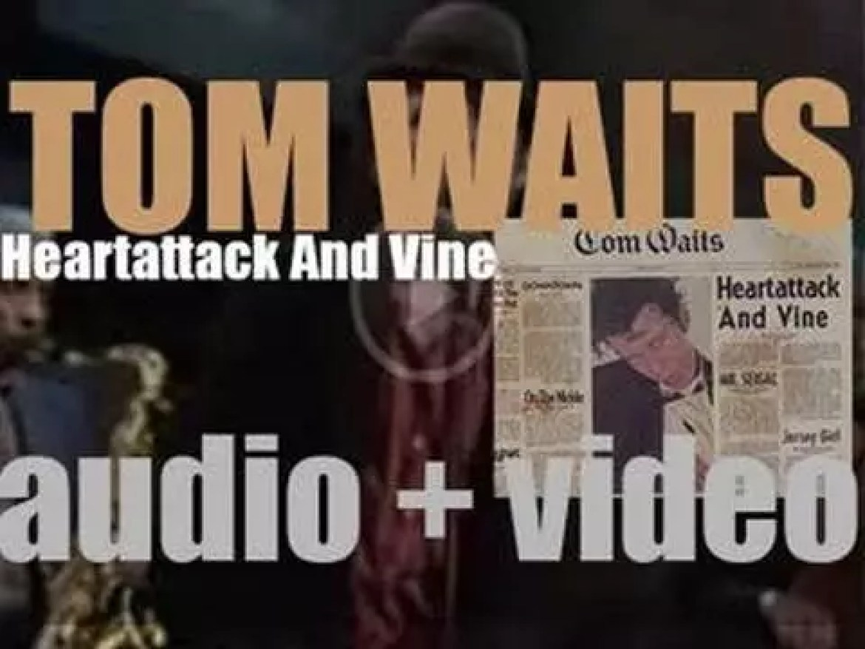 Asylum publish Tom Waits' 'Heartattack and Vine,' his last album for the label (1980)