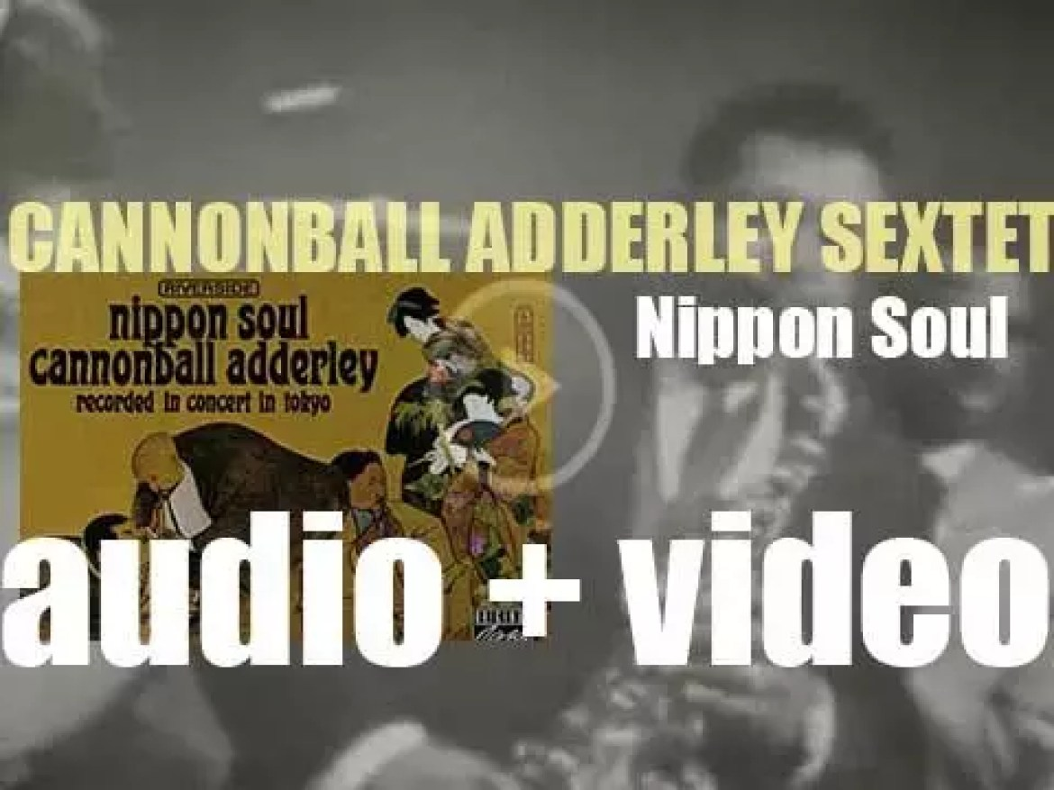 Cannonball Adderley records 'Nippon Soul' in Tokyo with Nat Adderley, Yusef Lateef and Joe Zawinul (1964)