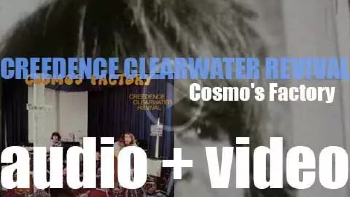 Fantasy publish Creedence Clearwater Revival's fifth album : 'Cosmo's Factory' featuring 'Travelin' Band' (1970)
