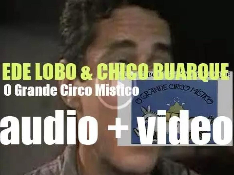 Edú Lobo & Chico Buarque record 'O Grande Circo Mistico' commissioned by Ballet Teatro Guaira (1982)