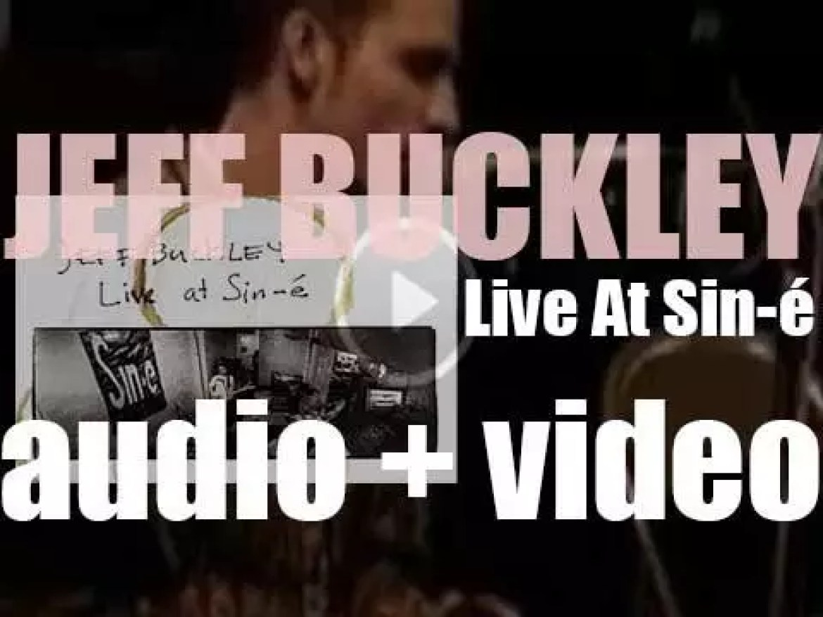 Jeff Buckley records his first commercial album : 'Live at Sin-é' in New York City (1993)