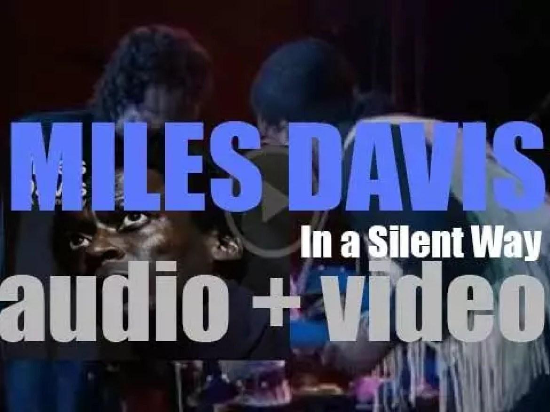 Columbia publish Miles Davis' 'In a Silent Way' recorded with Wayne Shorter, John McLaughlin, Chick Corea, Herbie Hancock, Joe Zawinul, Dave Holland and Tony Williams (1969)