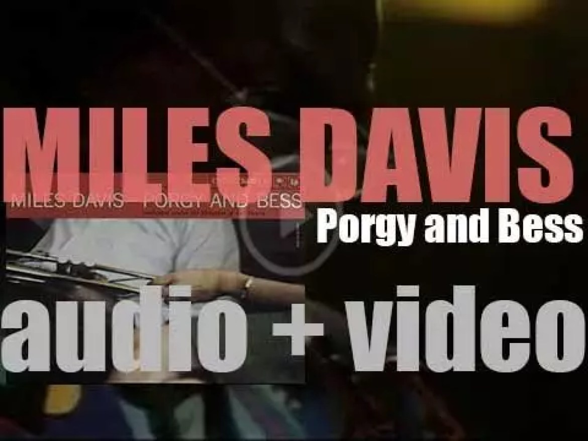 Miles Davis records 'Porgy and Bess' composed by George Gershwin and arraged by Gil Evans (1958)