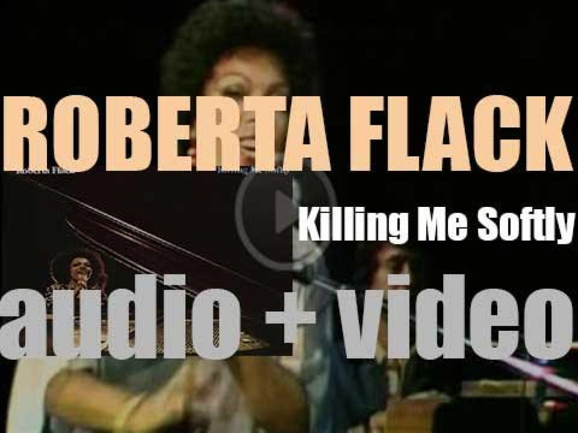 Roberta Flack releases her fifth album : 'Killing Me Softly' (1973)