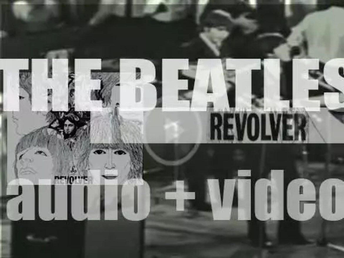 The  Beatles release 'Revolver' featuring 'Eleanor Rigby,' 'Good Day Sunshine' and 'Got To Get You Into My Life' (1966)