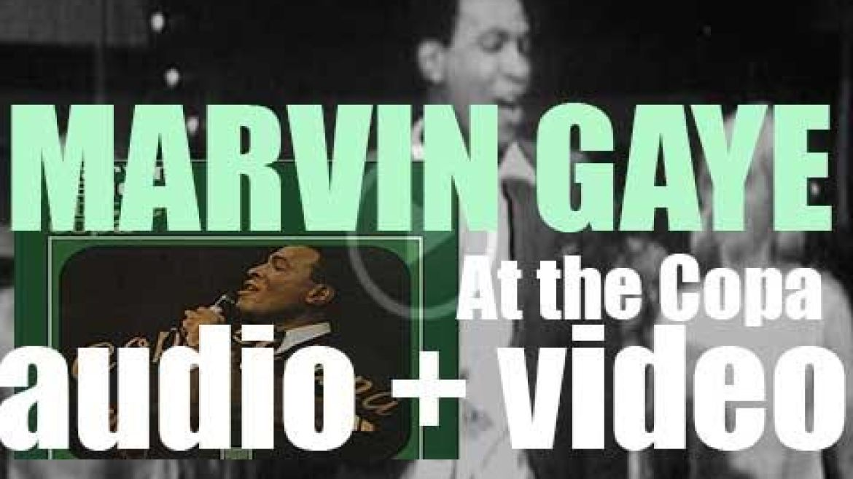 Marvin Gaye records 'Marvin Gaye at the Copa' at  the Copacabana in New York (1966)