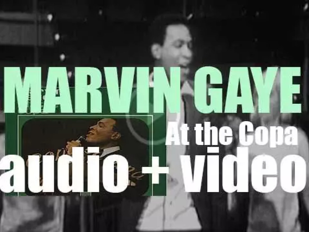 Marvin Gaye records 'Marvin Gaye at the Copa' at  the Copacabana in New York (1966)
