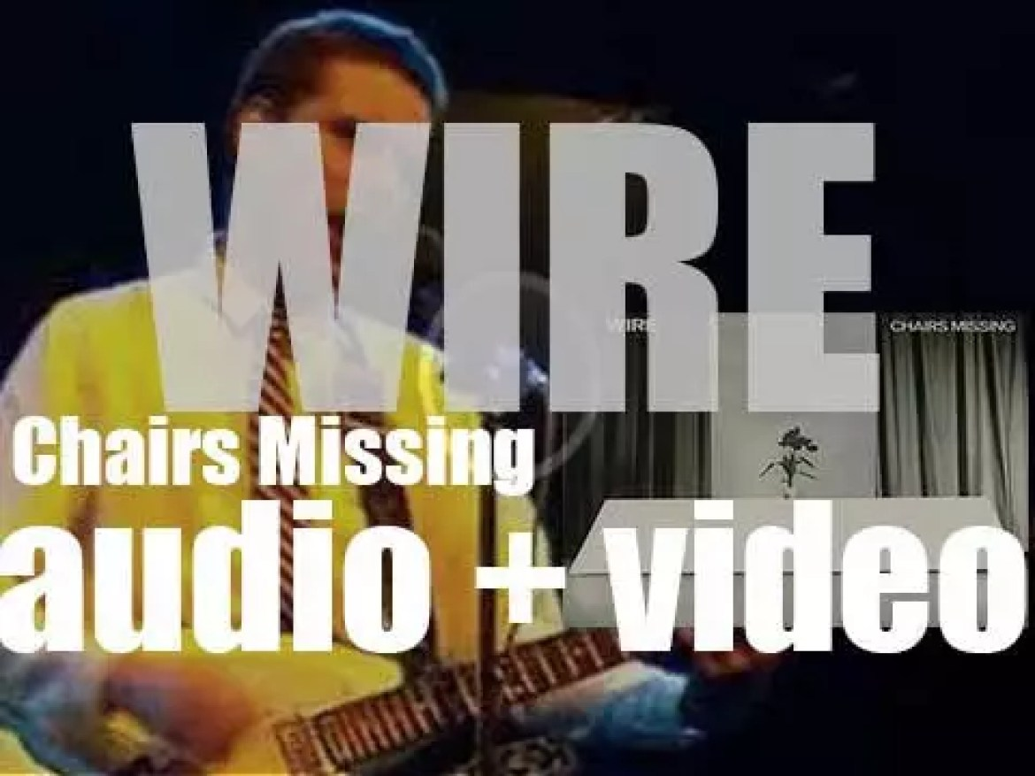 Harvest release Wire's second studio album 'Chairs Missing' (1978)