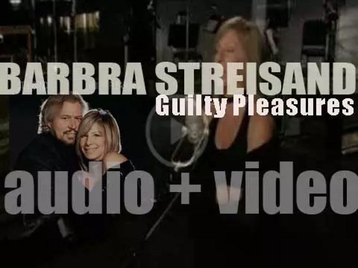 Barbra Streisand releases 'Guilty Pleasures' recorded with Barry Gibb (2005)