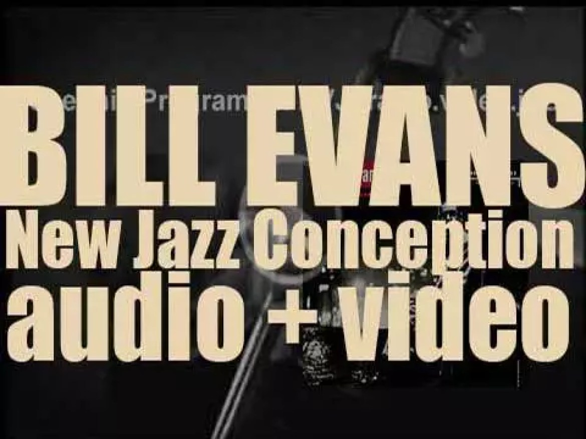 Bill Evans records his debut album as a leader : 'New Jazz Conceptions' (1956)