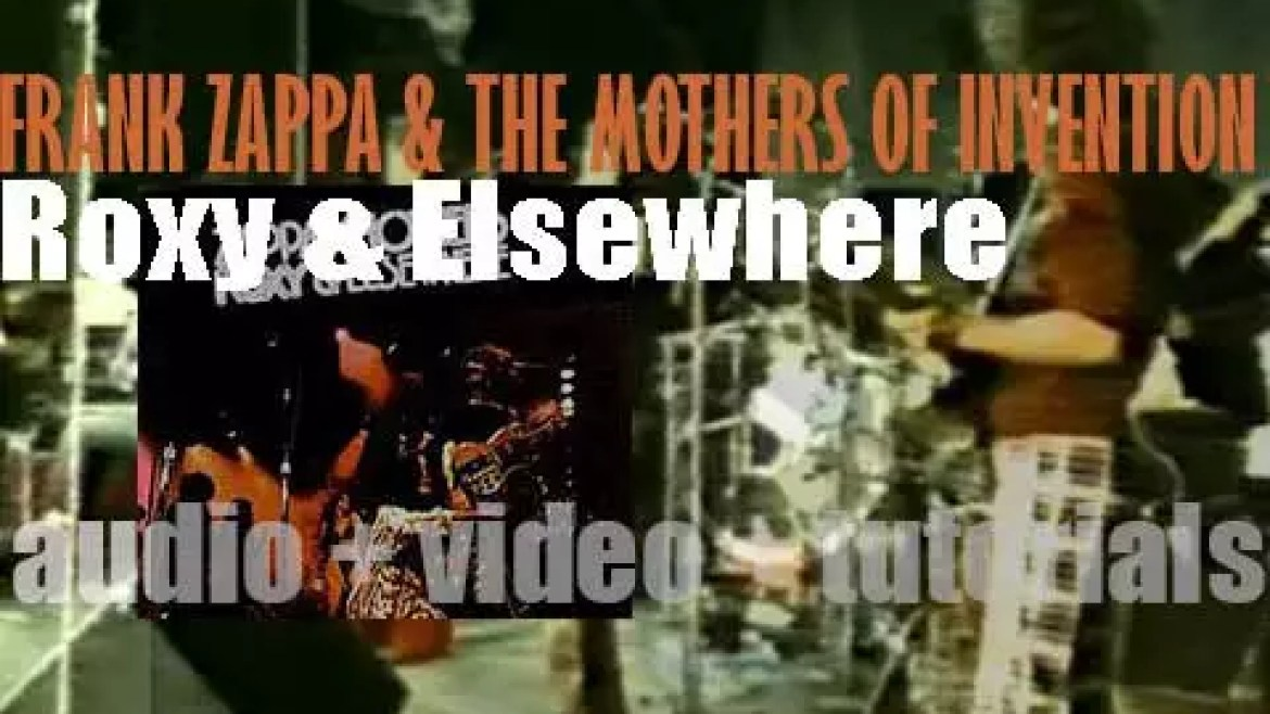 DiscReet publish 'Roxy & Elsewhere,' a live album by Frank Zappa & The Mothers (1974)