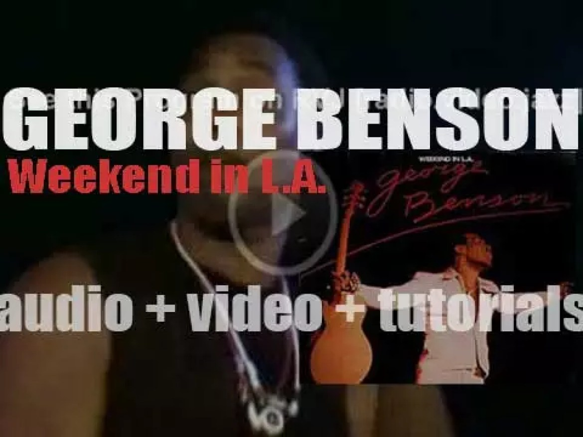 George Benson records 'Weekend in L.A.' featuring 'On Broadway' (1977)
