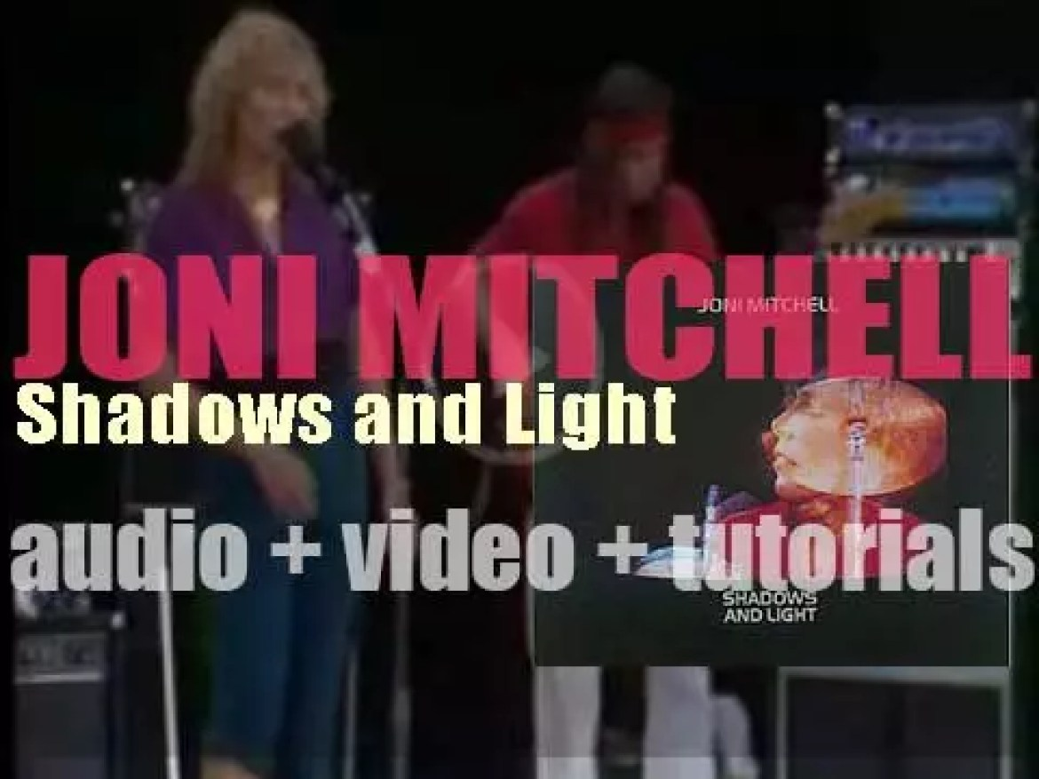 Joni Mitchell releases 'Shadows and Light,' a double live album recorded with Pat Metheny, Jaco Pastorius,  Michael Brecker et al (1979)