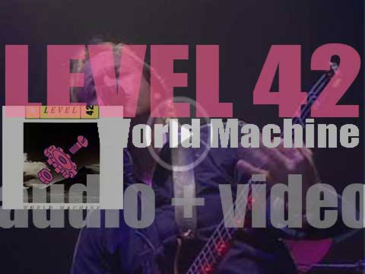 Level 42 release their sixth studio album : 'World Machine' featuring 'Something About You' (1985)