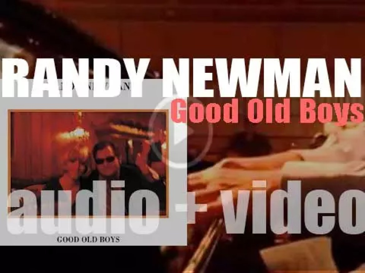 Randy Newman releases his fifth album : 'Good Old Boys' (1974)