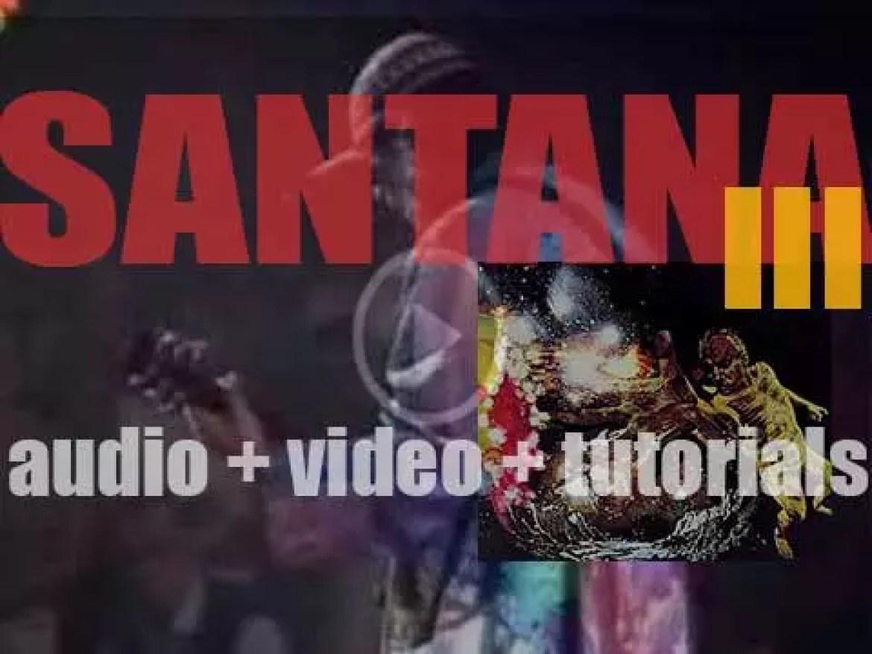 Columbia publish Santana's third album : 'Santana (III)' (1971)