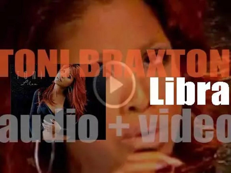 Toni Braxton releases her fifth album : 'Libra' (2005)
