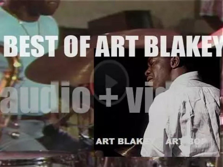 We remember Art Blakey. 'Art Bop'