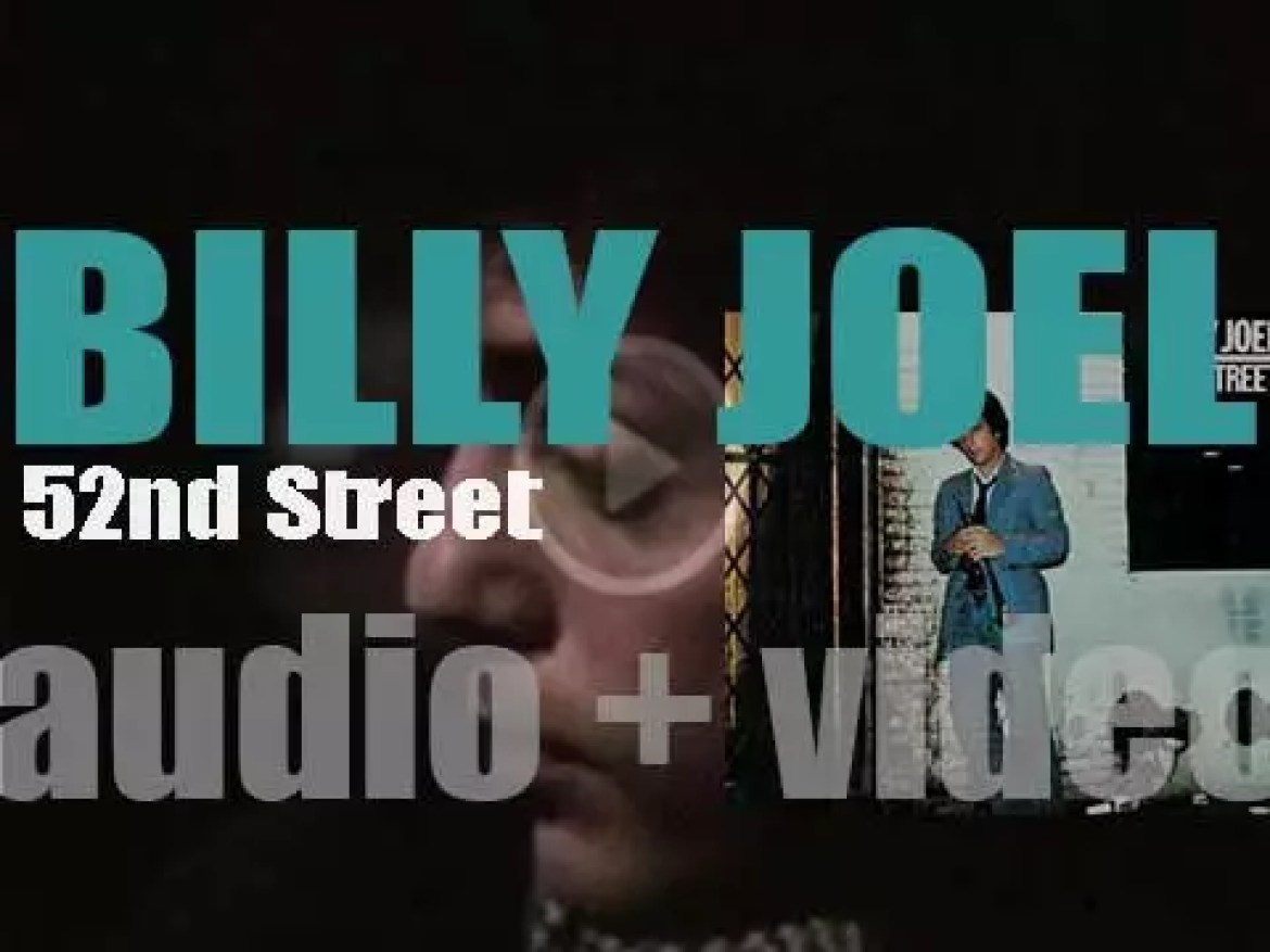 Billy Joel releases  his sixth album : '52nd Street' featuring 'My Life' and 'Honesty' (1978)