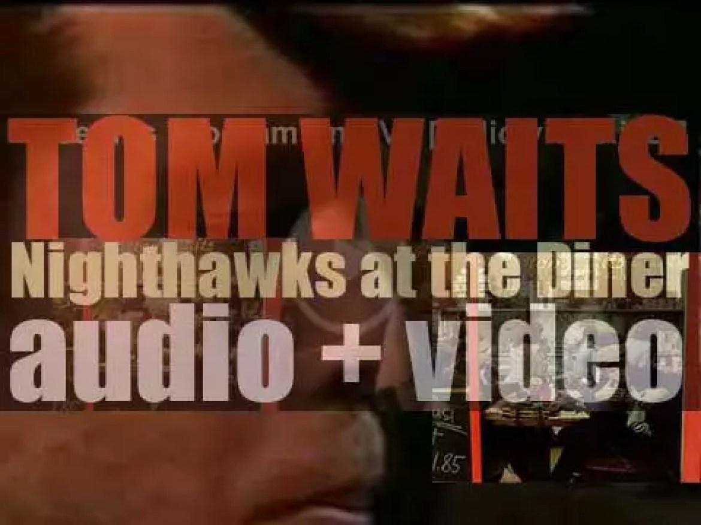 Asylum publish Tom Waits' first live album : 'Nighthawks at the Diner' (1975)