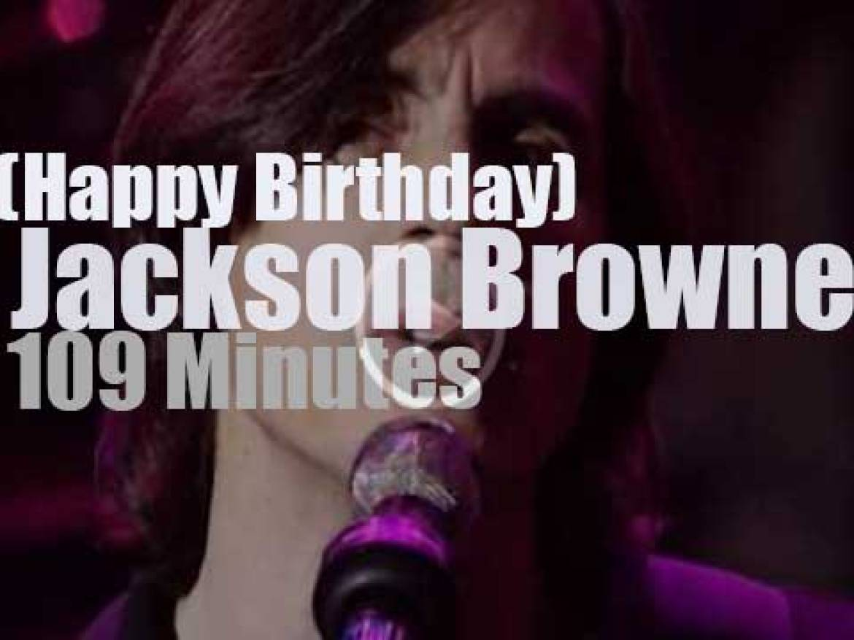 Happy Birthday Jackson Browne