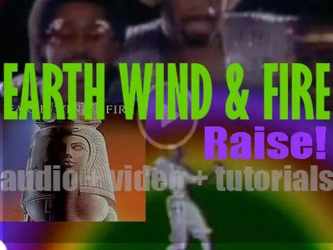 Earth, Wind & Fire release  their eleventh album : 'Raise!' featuring 'Let's Groove' (1981)