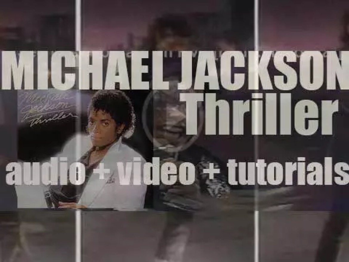 Michael Jackson releases his sixth album : 'Thriller' featuring 'The Girl Is Mine,' 'Billie Jean,' 'Beat It,' 'Wanna Be Startin' Somethin',' 'Human Nature' and 'Thriller' (1982)