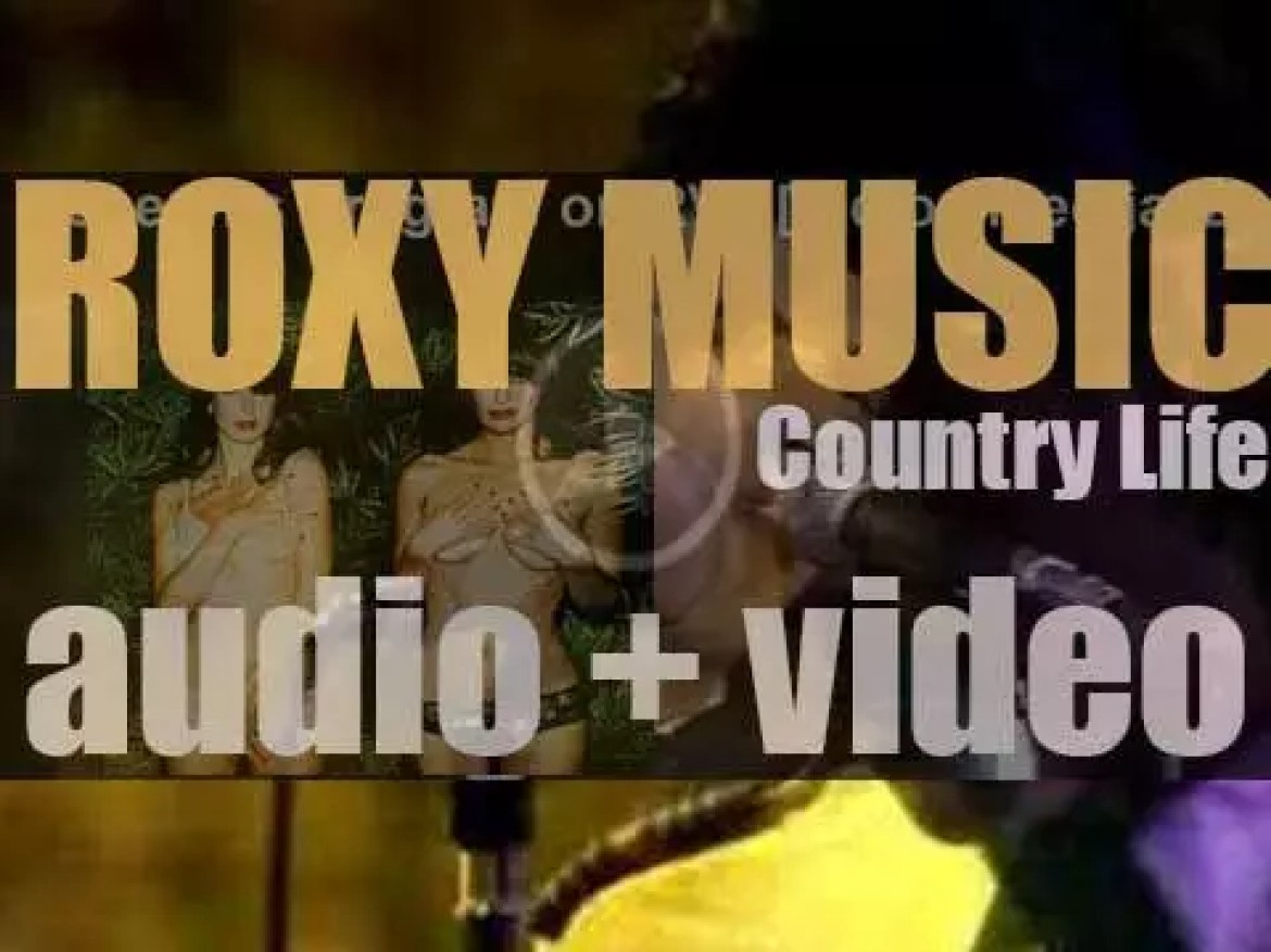 Island publish Roxy Music's fourth album : 'Country Life' featuring 'All I Want Is You' and 'The Thrill of It All' (1974)