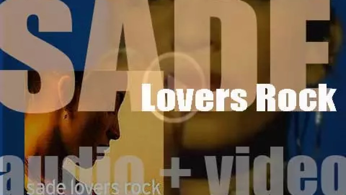 Sade release their fifth album : 'Lovers Rock' featuring 'By Your Side' (2000)