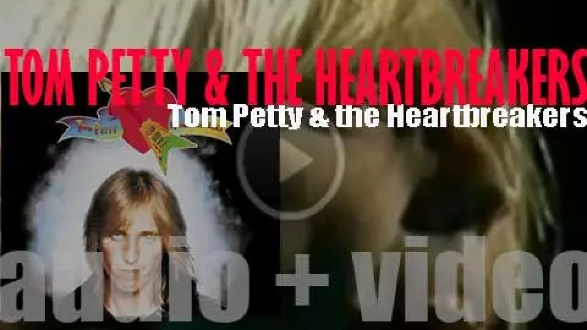 Shelter Records publish 'Tom Petty and the Heartbreakers' their eponymous debut album featuring 'Breakdown' and 'American Girl' (1976)