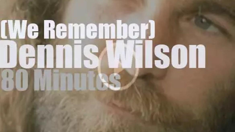 We Remember Dennis Wilson