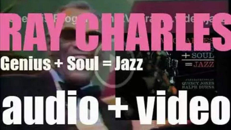 Ray Charles records 'Genius + Soul = Jazz,' an album arranged by Quincy Jones for Impulse! (1960)