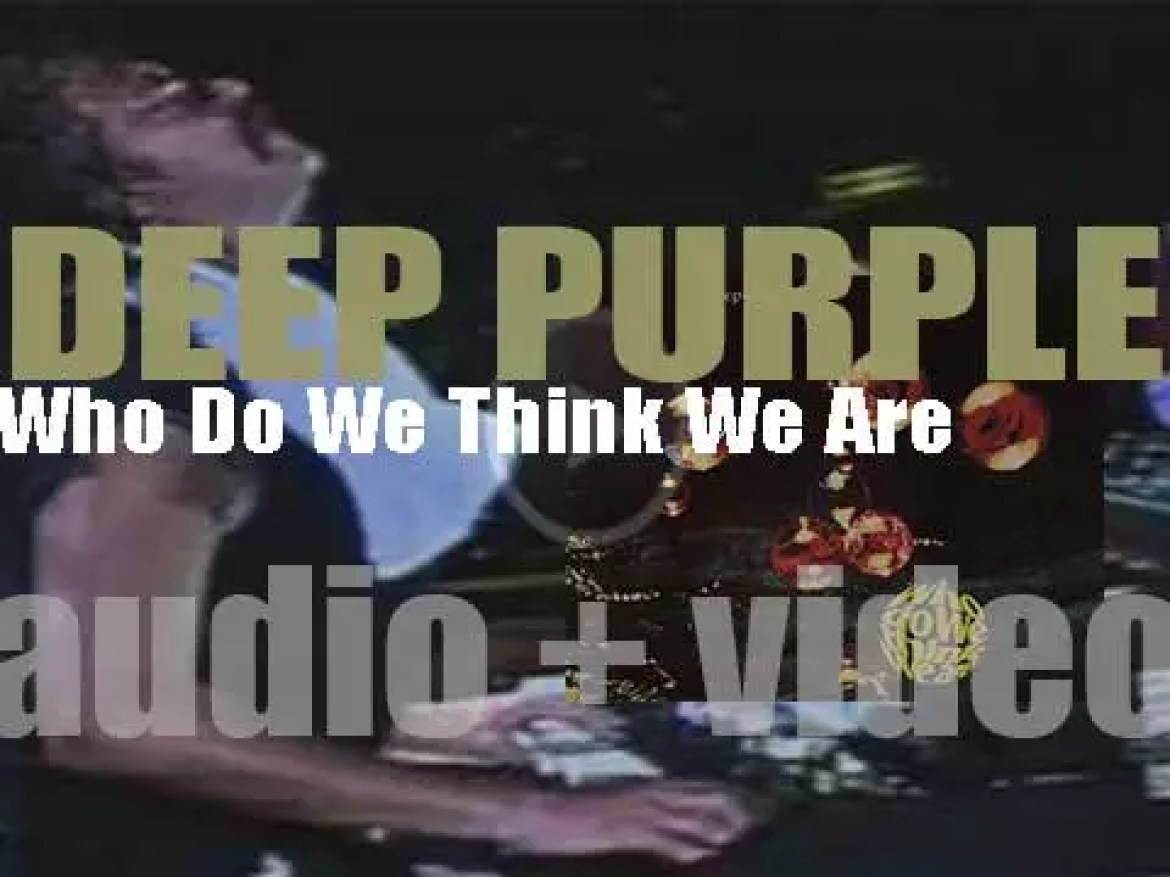 Deep Purple release their seventh album : 'Who Do We Think We Are' featuring 'Woman from Tokyo' (1973)