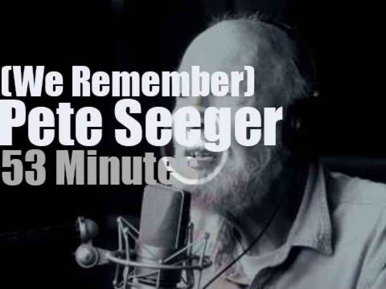 We Remember Pete Seeger