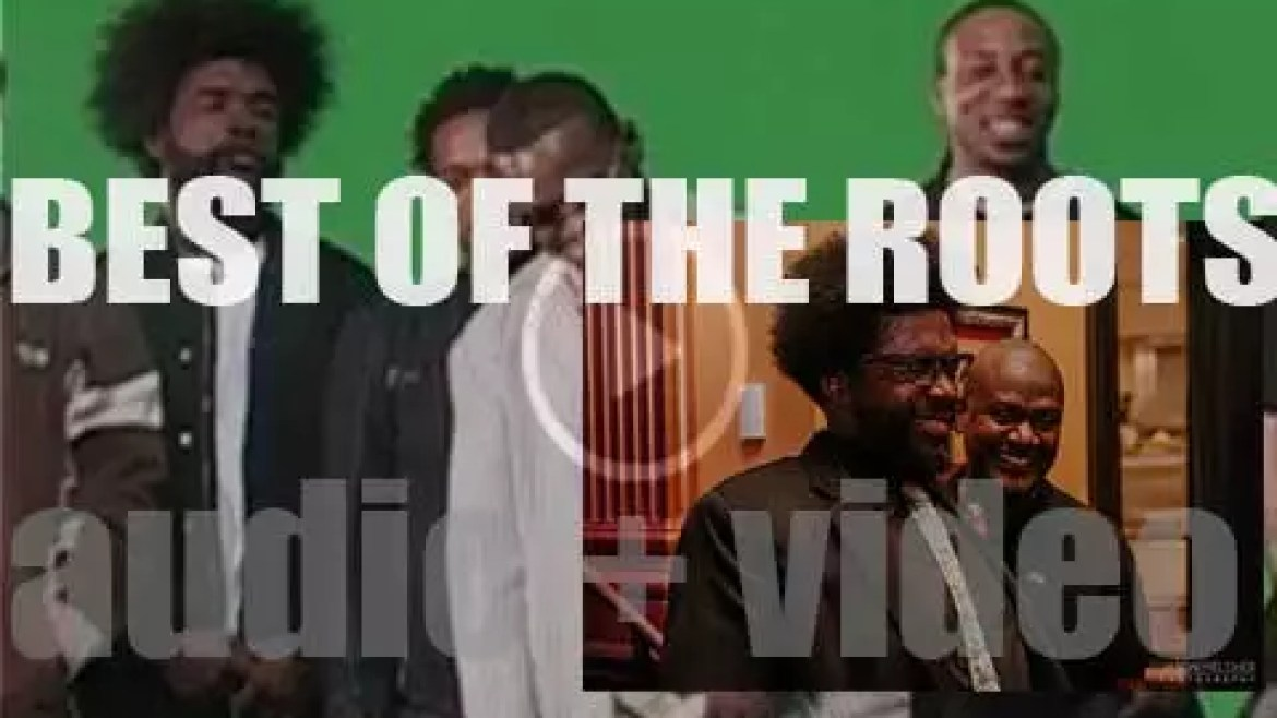 As we wish The Roots drummer Questlove a Happy Birthday, the day has come to do a 'The Roots At Their Bests' post