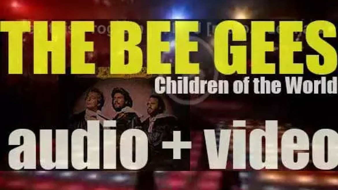 The Bee Gees release their fourteenth album : 'Children of the World' featuring 'You Should Be Dancing,' 'Love So Right' and 'Boogie Child' (1976)